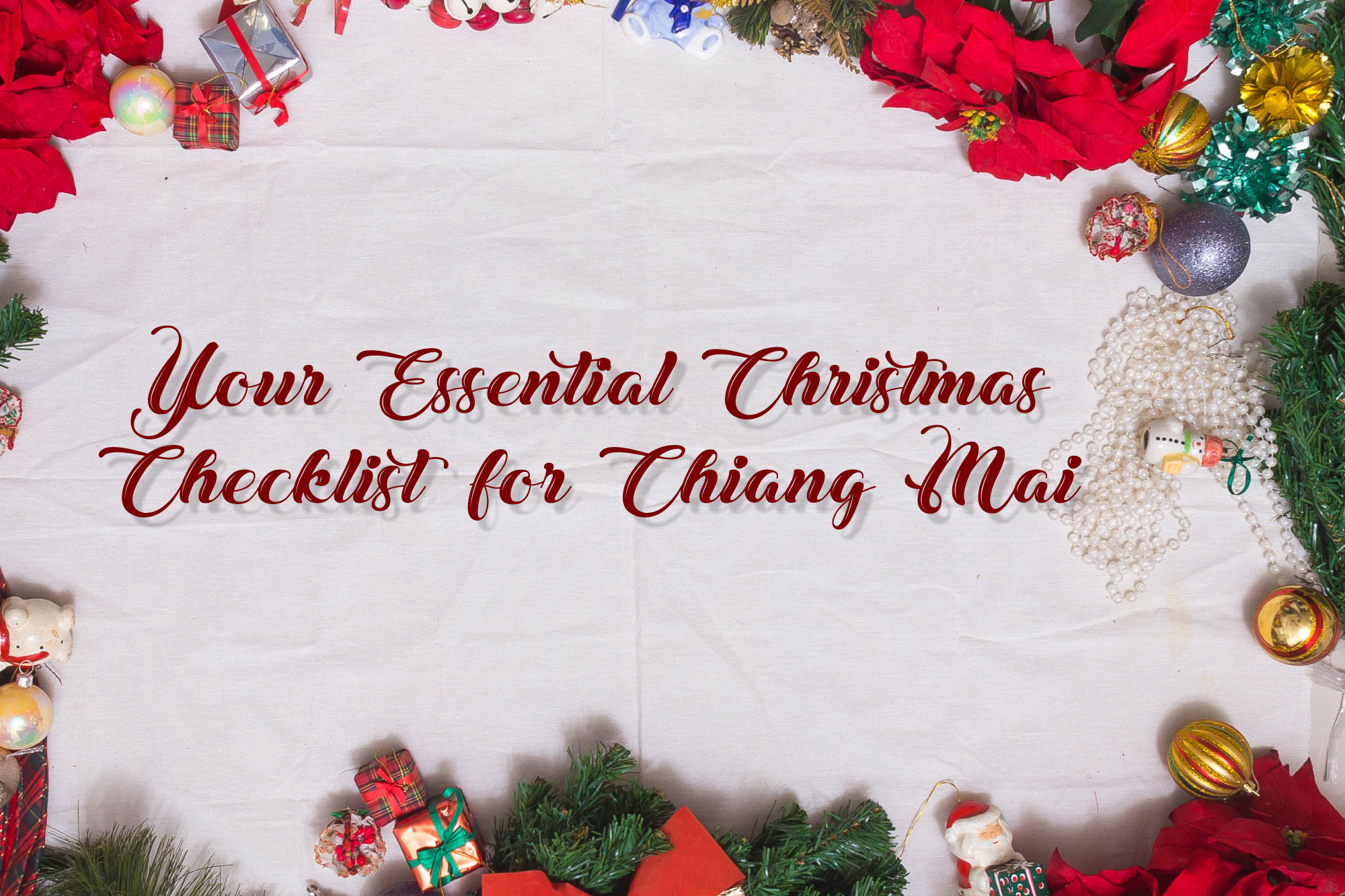 Chiang Mai Citylife - Your Essential Christmas Checklist for Chiang Mai